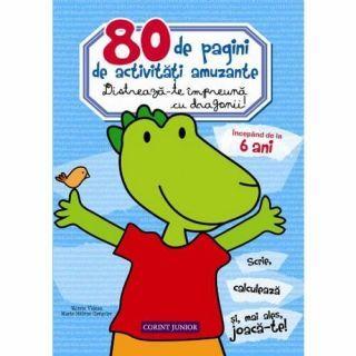 80 de pagini de activitati amuzante. Distreaza-te impreuna cu dragonii!